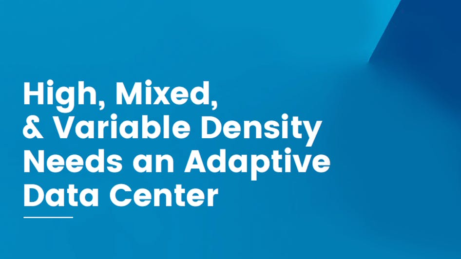 Whitepaper: High, Mixed, & Variable Density Needs an Adaptive Data Center