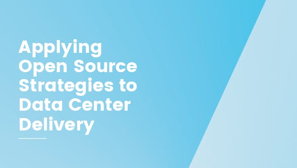 Applying Open Source Strategies to Data Center Delivery